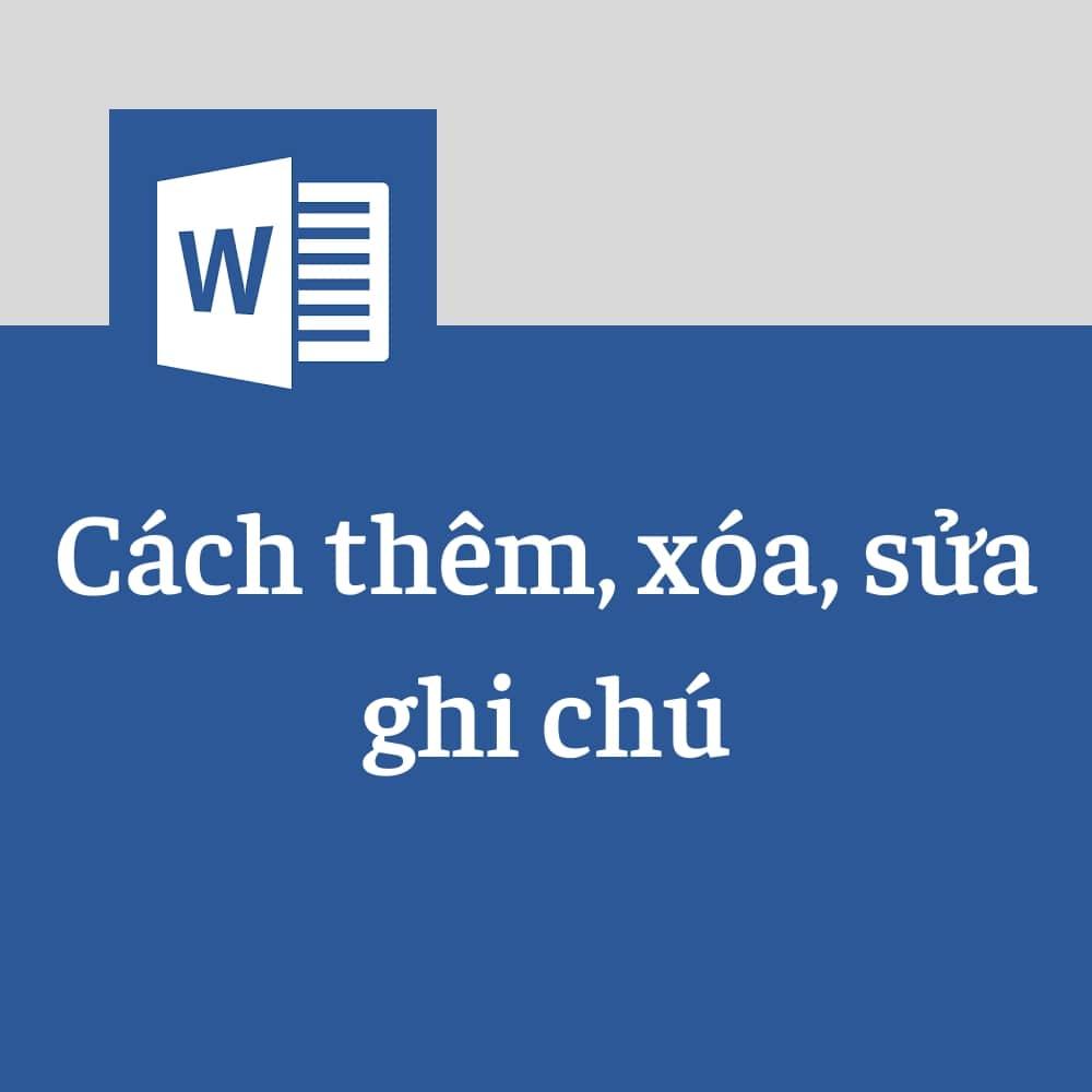 cách xóa comment trong word, tạo ghi chú trong word